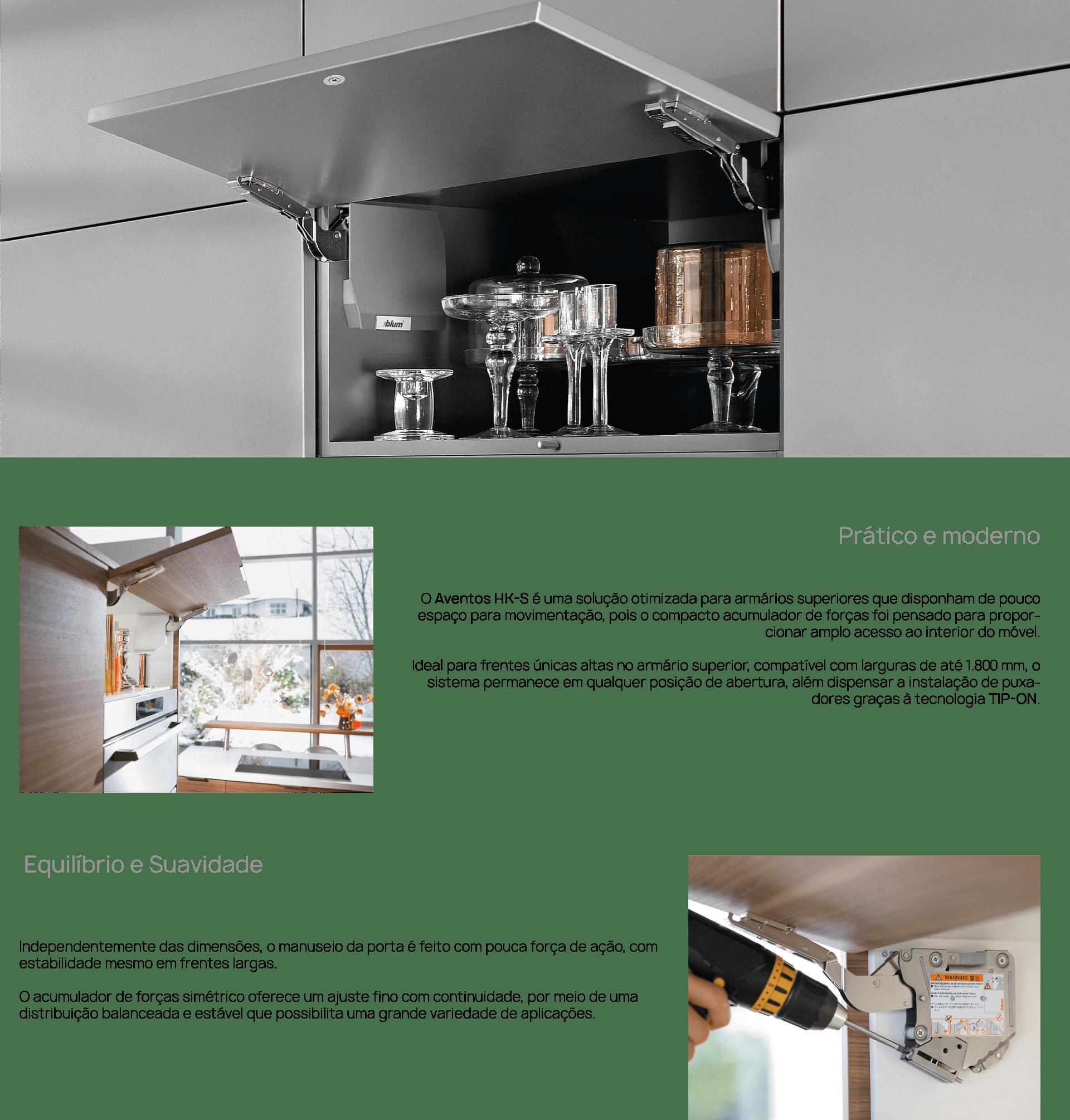 O Aventos HK-S TIP-ON é uma solução otimizada para armários superiores que disponham de pouco espaço para movimentação.